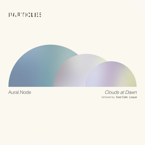 Clouds at Dawn (East Cafe, LoQuai Remixes)